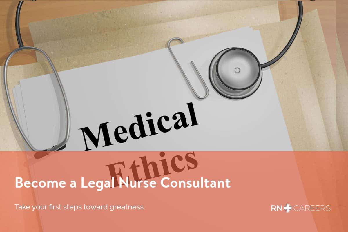 Legal Nurse Consultant Salary Programs Rn Careers