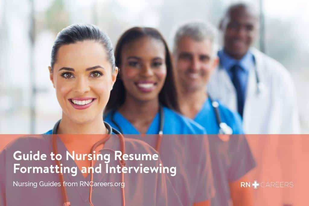 Guide to Nursing Resume Formatting and Interviewing